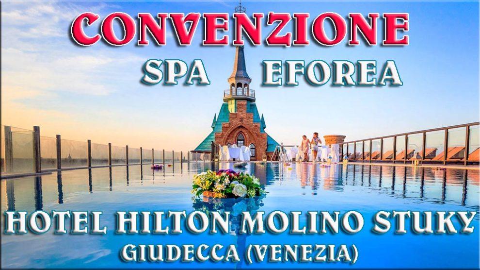 Convenzione Hilton Molino Stuky SPA Eforea