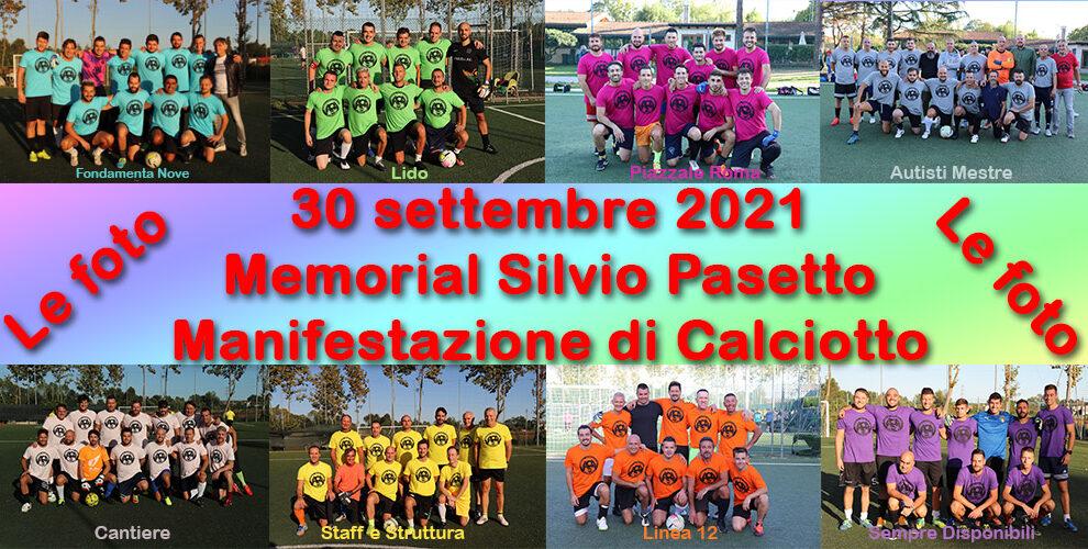 30/09/2021 Memorial Silvio Pasetto – Manifestazione di calciotto